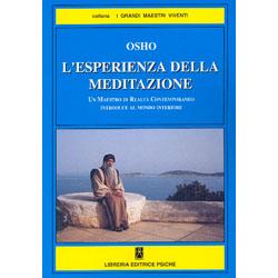 L'Esperienza della MeditazioneUn maestro di realtà contemporaneo introduce al mondo interiore