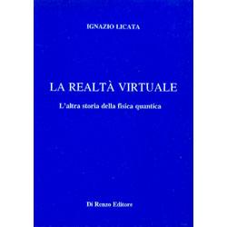 La realtà virtuale (R)L'altra storia della fisica quantistica