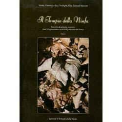 Il Tempio della NinfaRaccolta di articoli, racconti, doni d'ispirazione e canti dal profondo bosco