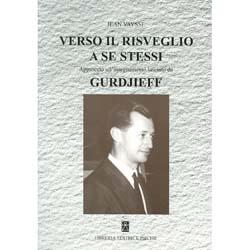 Verso il risveglio a se stessiApproccio all'insegnamento lasciato da Gurdjieff