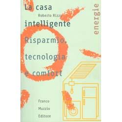 La Casa IntelligenteRisparmio, tecnologia e comfort