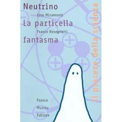NeutrinoLa particella fantasma