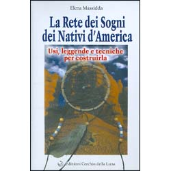La Rete dei Sogni dei Nativi d'AmericaUsi, leggende e tecniche per costruirla