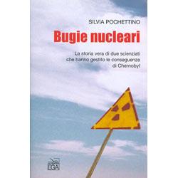Bugie NucleariLa storia vera di due scienziati che hanno gestito le conseguenze di Chernobyl