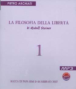 La Filosofia della Libertà 3- di R. SteinerRocca Di Papa (RM) 14-17 febbraio 2008