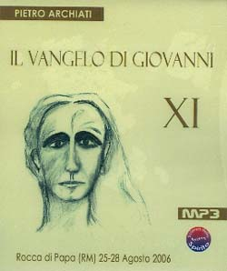 Il Vangelo di Giovanni 11Rocca di Papa (RM) 25-28 agosto 2006