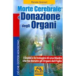 Morte Cerebrale e Donazione degli OrganiI dubbi e le indagini di una madrecha ha donato gli organi del figlio