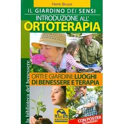 Introduzione all'OrtoterapiaOrti e giardino: luoghi di benessere e terapia
