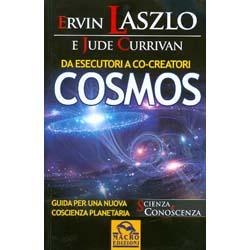 CosmosDa esecutori a Co-Creatori - Guida per una nuova coscienza planetaria