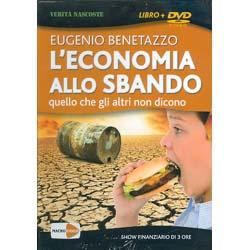 L'Economia allo Sbando - (Libro+DVD)Quello che gli altri non dicono