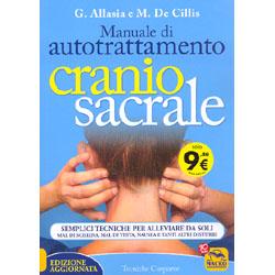 Manuale di AutoTrattamento CraniosacraleSemplici tecniche per alleviare da soli mal di schiena, mal di testa, nausea e altri disturbi