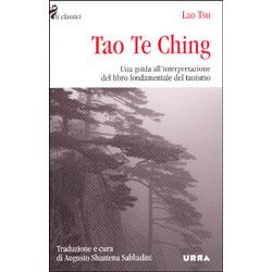 Tao Te ChingUna guida all'interpretazione del libro fondamentale del Taoismo