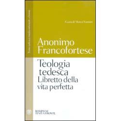 Teologia TedescaLibretto della vita perfetta a cura di M. Vannini)