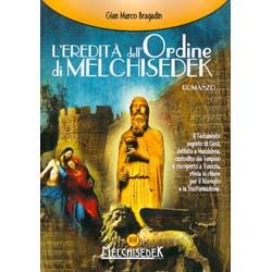 L'Eredità dell'Ordine di MelchisedekIl Testamento segreto di Gesù, dettato a Maddalena...
