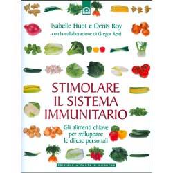 Stimolare il Sistema ImmunitarioGli alimenti chiave per sviluppare le difese personali