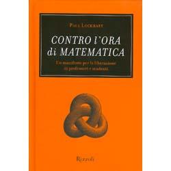 Contro l'Ora di MatematicaUn manifesto per la liberazione di professori e studenti