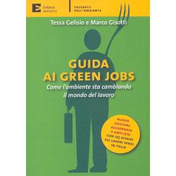 Guida Ai Green Jobs - Nuova edizione aggiornataCome l'ambiente sta cambiando il mondo del lavoro