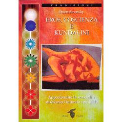 Eros coscienza e kundaliniapprofondire la sensualità attraverso l'intimità spirituale