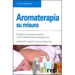Aromaterapia Su MisuraScegliere le proprie essenze con il metodo dell'enneagramma