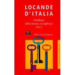 Locande d'Italia 2011Antologia della buona accoglienza