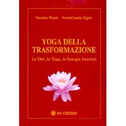 Yoga della TrasformazioneLe dee, lo yoga e le energie interiori
