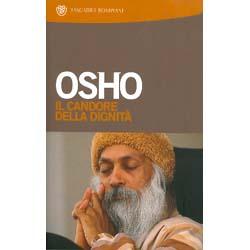 Osho - Il Candore della Dignità