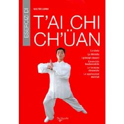 Tai Chi ChuanLa storia, la filosofia, i principi classici, l'esercizio fondamentale