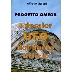 Progetto OmegaI Dossier Ufo del Santo Uffizio