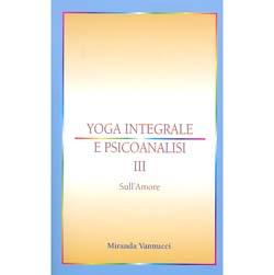 Yoga Integrale e Psicoanalisi - Vol. 3Sull'amore