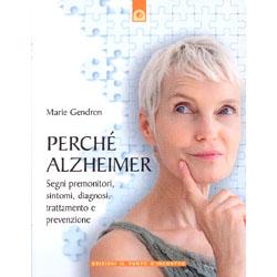 Perchè Alzheimersegni premonitori, sintomi, diagnosi, trattamento e prevenzione