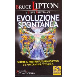Evoluzione spontaneaScopri il nostro futuro positivo e il percorso per ottenerlo
