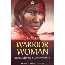 Warrior WomanStoria di Lozen, guerriera e sciamana apache
