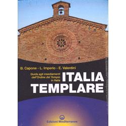 Italia TemplareGuida gli insediamenti dell'Ordine del Tempio