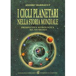 I Cicli Planetari nella Storia MondialeProspettiva astrologica sul XXI secolo