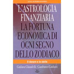 L'Astrologia FinanziariaLa fortuna economica di ogni segno dello zodiaco