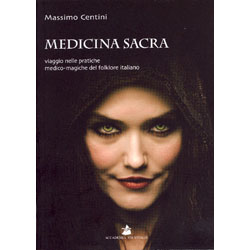 Medicina SacraViaggio nelle pratiche medico-magiche del folklore italiano