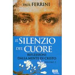 Il Silenzio del CuoreRiflessioni dalla mente di Cristo - vol.2