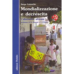 Mondializzazione e decrescitaL'alternativa africana