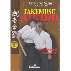 Takemusu Aikido vol. 5 Bukidori & Ninindori