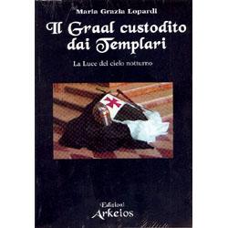 Il Graal custodito dai Templari La Luce del Cielo Notturno