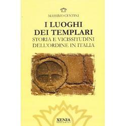 I Luoghi dei TemplariStoria e vicissitudini dell'Ordine in Italia