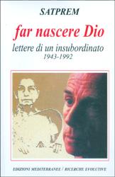 Far Nascere DioLettere di un  insubordinato 1943-1992
