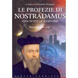 Le profezie di Nostradamus con Tutte le Centurierivelazioni senza tempo