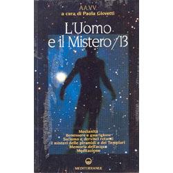 L'Uomo e il Mistero /13 a cura di Paola Giovetti
