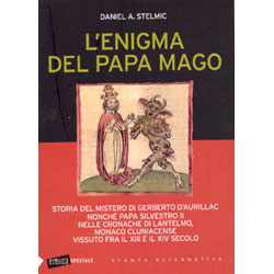 L'Enigma del Papa MagoStoria del mistero di Gerberto D'Aurillac nonché Papa Silvestro II nelle cronache di Lantelmo, monaco cluniacense vissuto fra il XIII e il XIV secolo