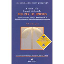 PNL per lo SpiritoScoprire e vivere la parte più straordinaria di sé con gli strumenti della Programmazione Neuro-Linguistica
