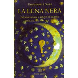 La Luna NeraInterpretazioni e aspetti di transito - Effemeridi Luna Nera 1910-2010