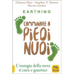 Earthing - Camminare a Piedi NudiL'energia della terra ti cura e ti guarisce
