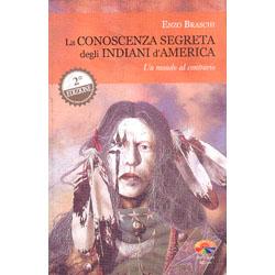 La Conoscenza Segreta degli Indiani d'AmericaUn Mondo al Contrario