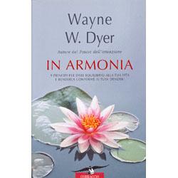 In Armonia9 principi per dare equilibrio alla tua vita e renderla conforme ai tuoi desideri